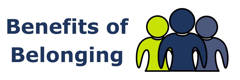 Benefits of belonging.